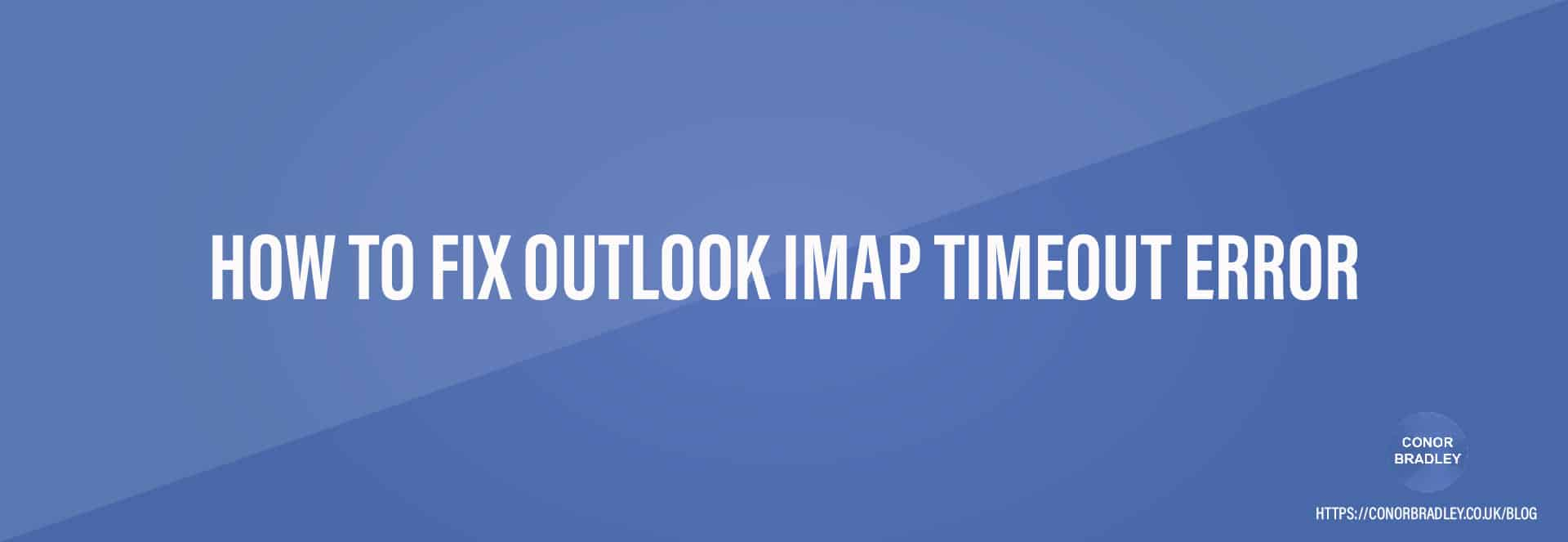 How To Fix Outlook IMAP Timeout Error